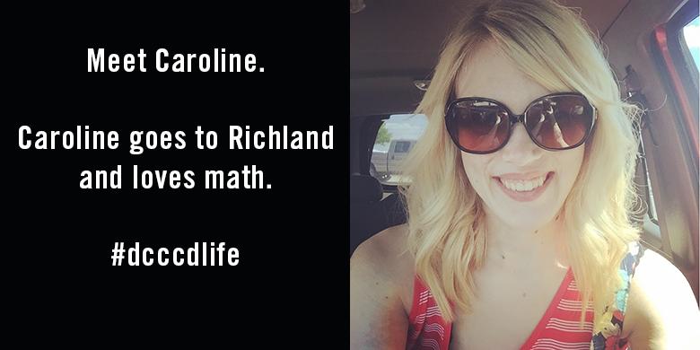 Caroline Jamieson, DCCCD student blogger for Fall 2015.