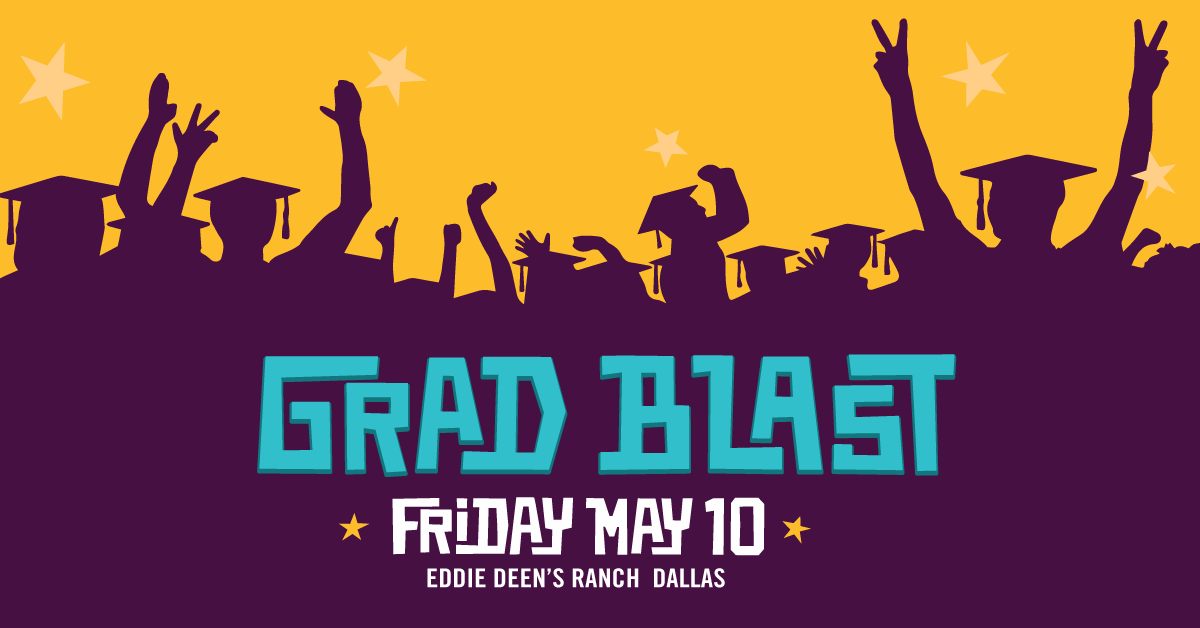 Grad Blast Friday May 10 at Eddie Deen's Ranch- outline of graduates in background.