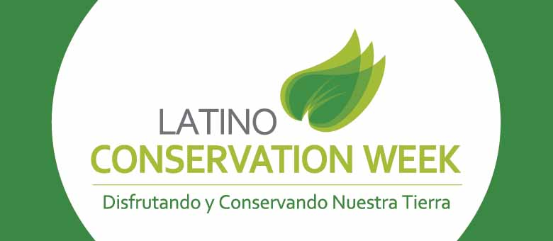Latino Conservation Week