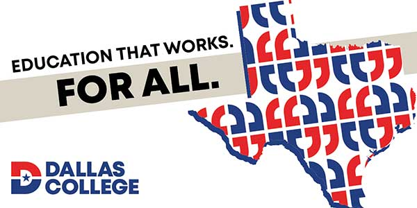 Education That Works. For All. Dallas College