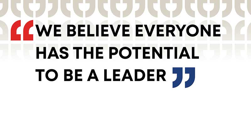 Logo that reads, We Believe Everyone Has the Potential To Be a Leader