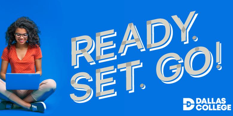Ready. Set. Go! Dallas College